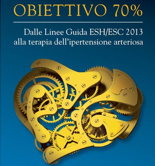 Obiettivo 70% – Dalle linee guida ESH/ESH 2013 alla terapia dell'ipertensione arteriosa