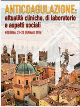 Convegno – Anticoagulazione: Attualità cliniche, di laboratorio e aspetti sociali