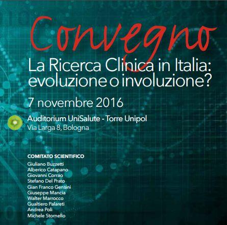 La ricerca clinica in Italia: evoluzione o involuzione? Bologna, 7 novembre 2016